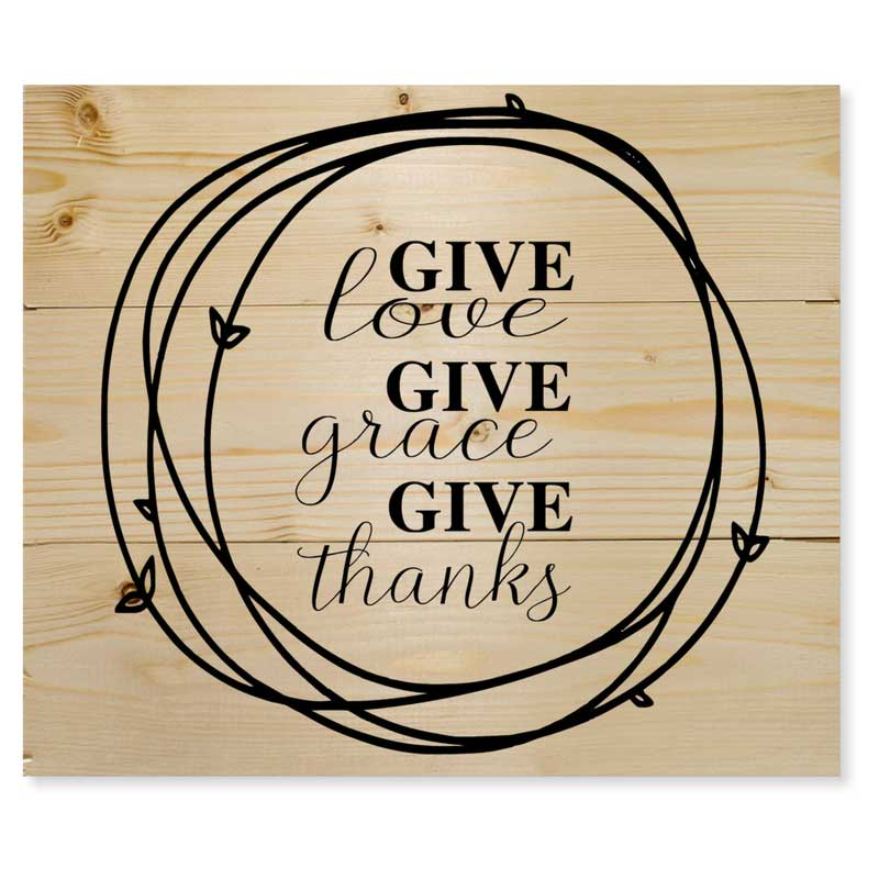 Small-Give-Love-Give-Grace-Give-Thanks