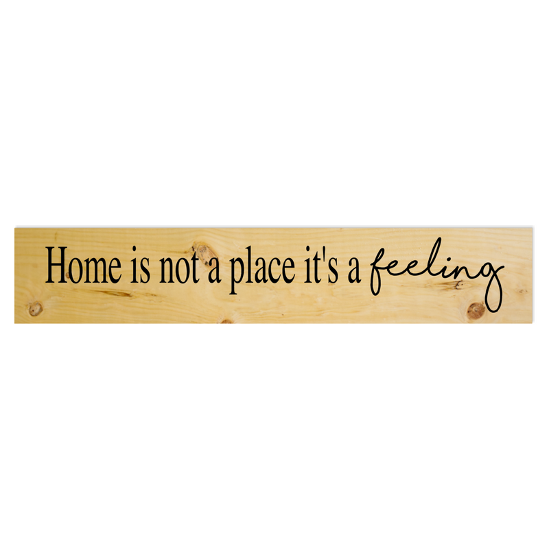 Large Plank 48 Home is not a place it's a feeling